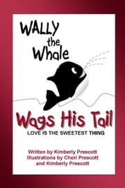 Wally the Whale Wags His Tail ebook by Kimberly Prescott
