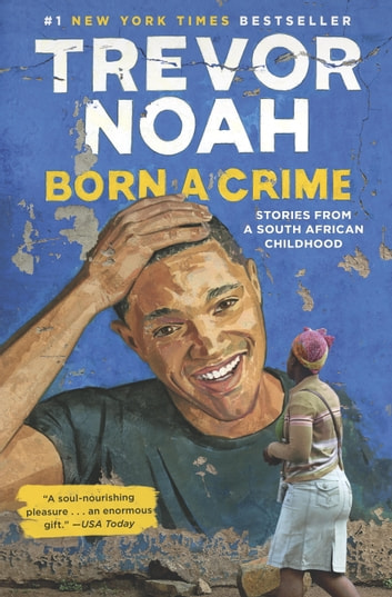 Born a Crime ebook by Trevor Noah