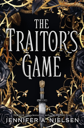 The Traitor's Game (The Traitor's Game, Book 1) ebook by Jennifer A. Nielsen