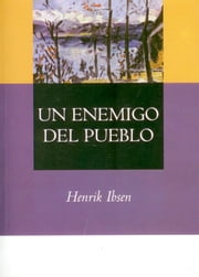 Un Enemigo Del Pueblo ebook by Henrik Ibsen