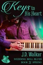 Keys to His Heart ebook by J.D. Walker