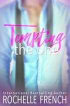 Tempting the One - Meadowview: Meadowview Heat, #4 ebook by Rochelle French