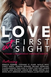 Love At First Sight: A FREE sampler featuring 18 amazing stories from 18 authors - A Steamy Contemporary Romance Sampler, #1 ebook by Private Party Book Club, Rebecca Norinne, Stephanie St. Klaire,...