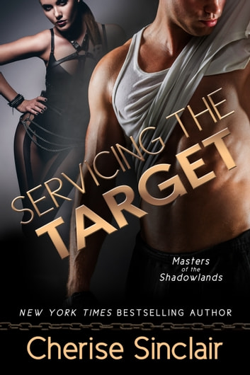 Servicing the Target ebook by Cherise Sinclair