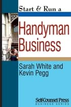 Start & Run a Handyman Business ebook by Sarah White, Kevin Pegg