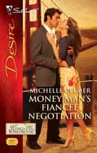 Money Man's Fiance Negotiation ebook by Michelle Celmer