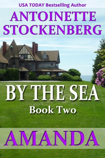 BY THE SEA, Book Two: AMANDA ebook by Antoinette Stockenberg