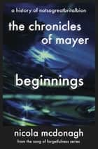 The Chronicles of Mayer ebook by Nicola McDonagh