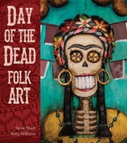 Day of the Dead Folk Art ebook by Stevie Mack,Kitty Williams