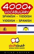 4000+ Vocabulary Spanish - Yiddish ebook by Gilad Soffer