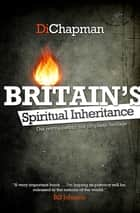 Britain's Spiritual Inheritance ebook by Diana Chapman