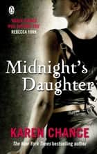Midnight's Daughter ebook by Karen Chance