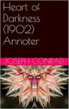 Le coeur des ténèbre, Heart of Darkness Annoter eBook by JOSEPH CONRAD, GILBERT TEROL