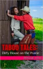 Dirty House on the Prairie ebook by Maggie Hale