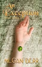 An Exception ebook by Megan Derr