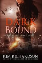 Dark Bound ebook by Kim Richardson