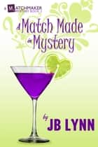 A Match Made in Mystery ebook by