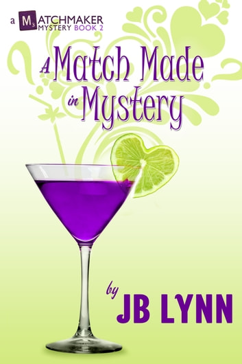 A Match Made in Mystery 電子書籍 by JB Lynn