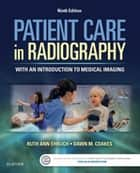 Patient Care in Radiography ebook by Ruth Ann Ehrlich,Dawn M Coakes