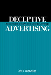 Deceptive Advertising - Behavioral Study of A Legal Concept ebook by Jef Richards
