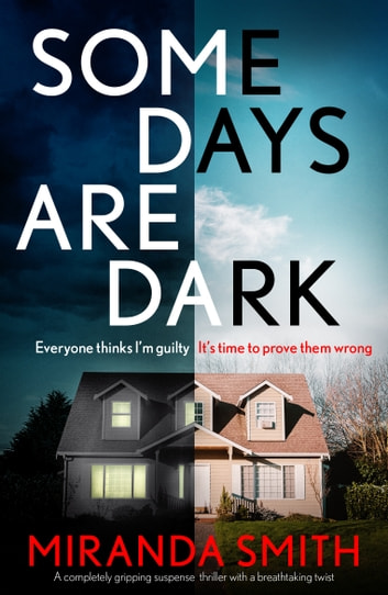 Some Days Are Dark - A completely gripping suspense thriller with a breathtaking twist 電子書 by Miranda Smith