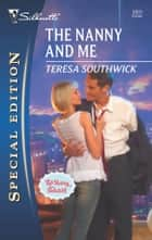 The Nanny and Me ebook by Teresa Southwick