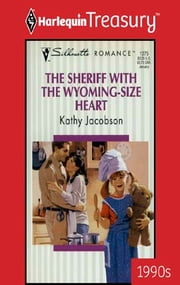 THE SHERIFF WITH THE WYOMING-SIZE HEART ebook by Kathy Jacobson