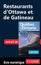 Restaurants d'Ottawa et de Gatineau ebook by Collectif Ulysse