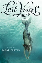 Lost Voices ebook by Sarah Porter