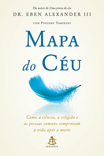 Mapa do céu ebook by Dr. Eben Alexander III