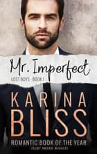 Mr Imperfect - Lost Boys, #1 ebook by Karina Bliss