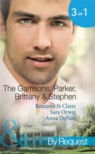 The Garrisons: Parker, Brittany & Stephen: The CEO's Scandalous Affair (The Garrisons, Book 1) / Seduced by the Wealthy Playboy (The Garrisons, Book 2) / Millionaire's Wedding Revenge (The Garrisons, Book 3) (Mills & Boon By Request) ebook by Roxanne St. Claire, Sara Orwig, Anna DePalo