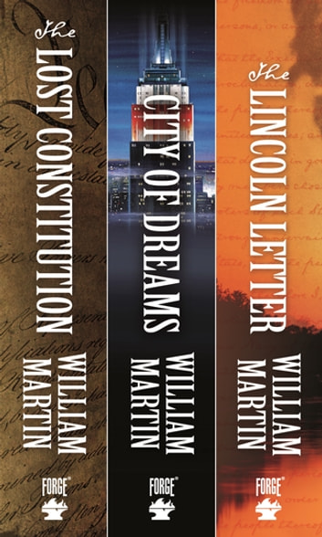 A Peter Fallon and Evangeline Carrington Collection - The Lost Constitution, City of Dreams, The Lincoln Letter ebook by William Martin