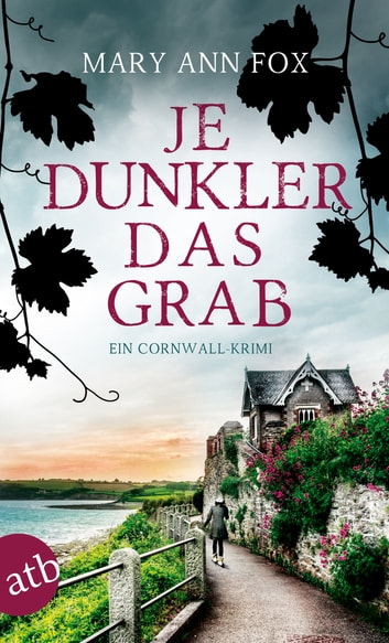 Je dunkler das Grab - Ein Cornwall-Krimi ebook by Mary Ann Fox