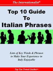 Top 10 Guide to Italian Phrases (THE INTERNATIONALIST) ebook by Sharri Whiting