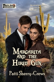 Margarita and the Hired Gun ebook by Patti Sherry-Crews