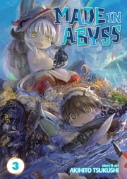 Made in Abyss Vol. 3 ebook by Akihito Tsukushi