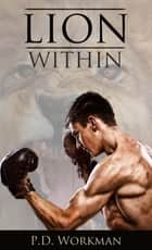 Lion Within ebook by P.D. Workman