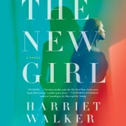 The New Girl - A Novel audiobook by Harriet Walker