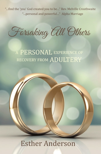 Forsaking all others ebook by esther anderson 9781911086413 forsaking all others a personal experience of recovery from adultery ebook by esther anderson fandeluxe Gallery
