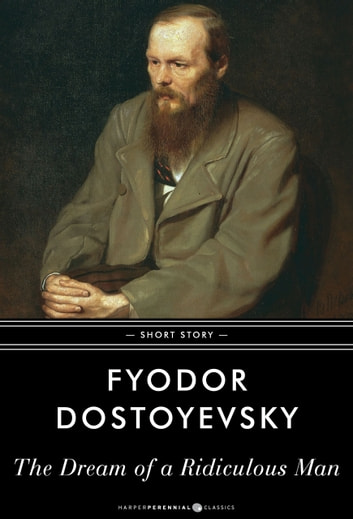 The Dream of a Ridiculous Man - Short Story ebook by Fyodor Dostoyevsky