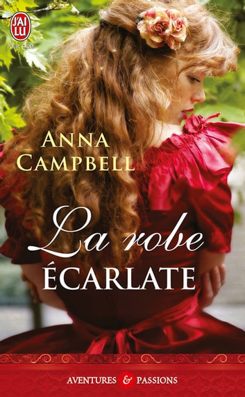 La robe écarlate ebook by Anna Campbell