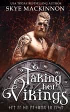 Taking Her Vikings ebook by Skye MacKinnon