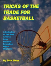 Tricks of the Trade for Basketball ebook by Moss, Dick