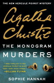The Monogram Murders - A Hercule Poirot Mystery ebook by Sophie Hannah,Agatha Christie