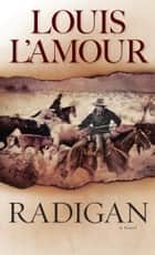 Radigan - A Novel ebook by Louis L'Amour