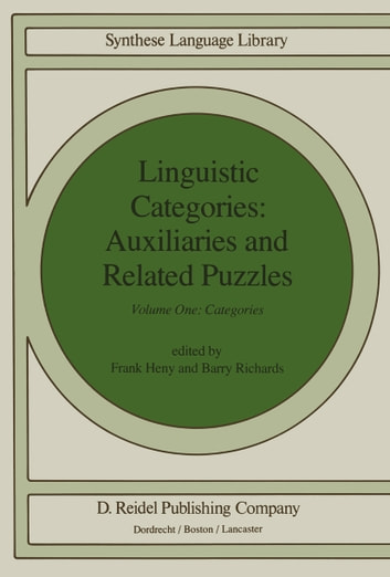 Linguistic Categories: Auxiliaries and Related Puzzles - Volume One: Categories ebook by