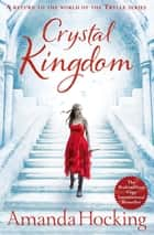 Crystal Kingdom eBook by Amanda Hocking