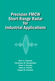 Precision Fmcw Short-Range Radar for Industrial Applications ebook by Atayants, Boris A.