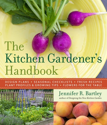 The Kitchen Gardener's Handbook ebook by Jennifer R. Bartley